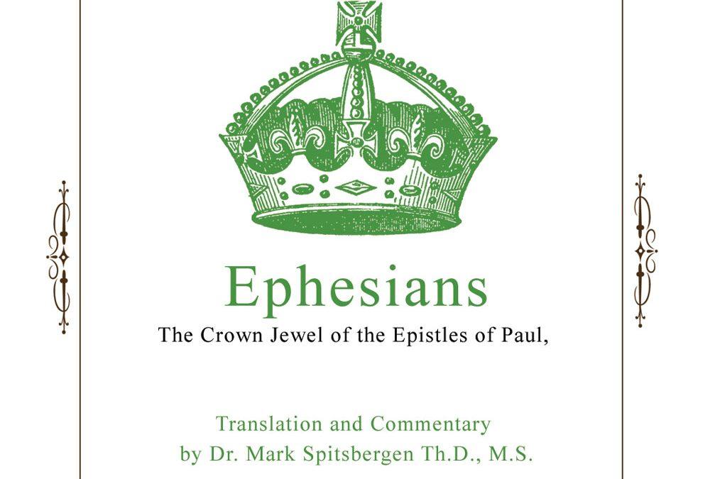 Ephesians – The Crown Jewel of the Epistles of Paul